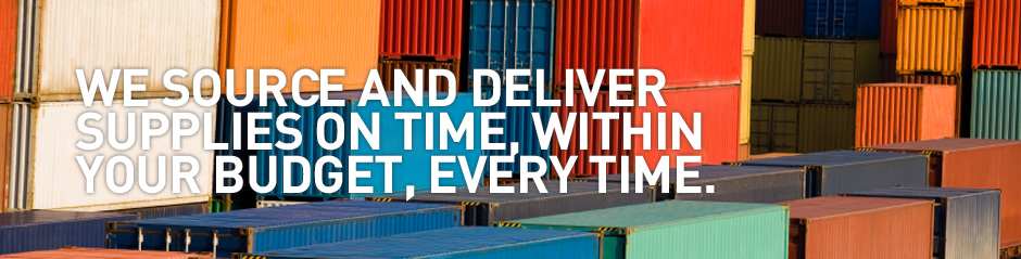We source and deliver supplies on time, within your budget, every time.